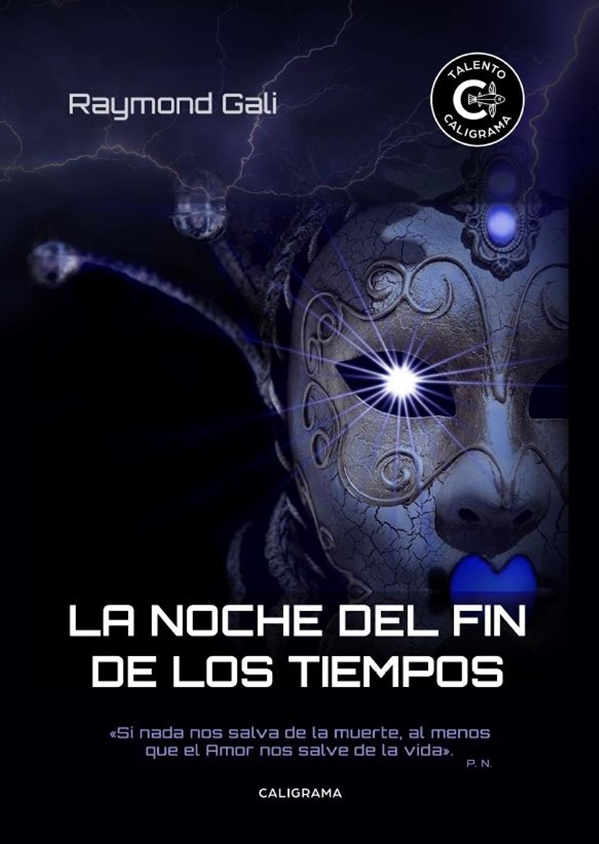 """Portada de la novela """"La noche del fin de los tiempos"""" de Raymond Gali"""